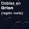 Dobles en Orion (regi�n norte)